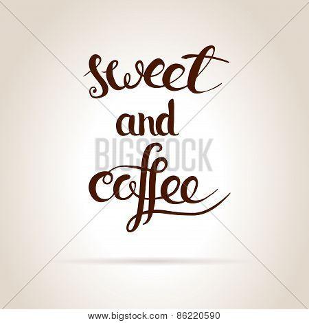 Coffee And Sweet.