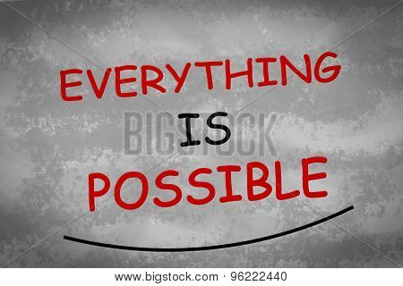 Everything is possible written over  grey background