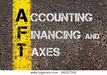 Business Acronym Aft As Accounting Financing And Taxes