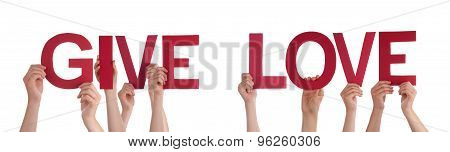 People Hands Holding Red Straight Word Give Love