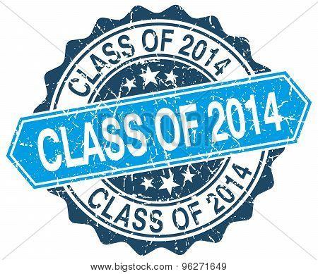 Class Of 2014 Blue Round Grunge Stamp On White