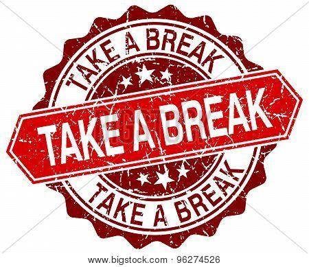 Take A Break Red Round Grunge Stamp On White