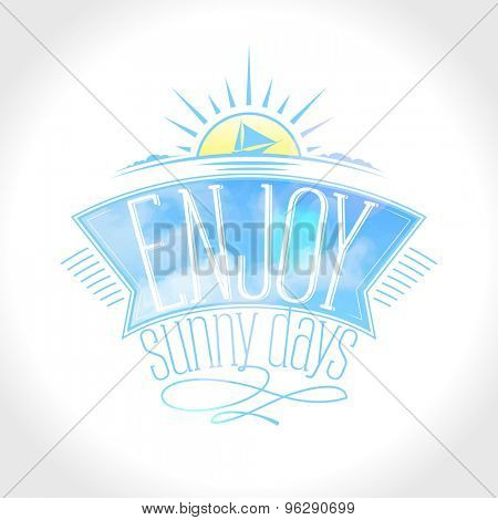 Light happy vacation card with ship against sunrise. Enjoy sunny days text design with ribbon.