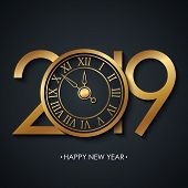 2019 New Year Greeting Card With Holiday Greetings Happy New Year And Golden Colored New Year Clock  poster