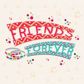 stock photo of  friends forever  - Stylish colorful text Friends Forever with colorful bands on colorful decorated beige background - JPG