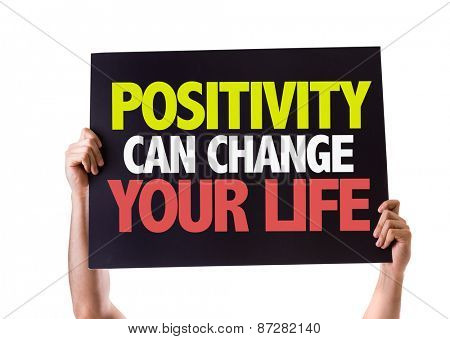 Positivity Can Change Your Life card isolated on white