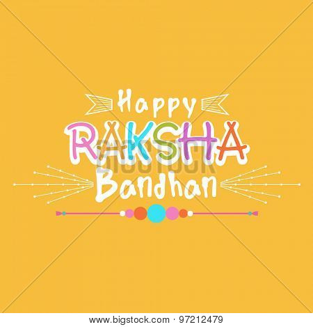 Elegant greeting card design with stylish text Happy Raksha Bandhan on yellow background for Indian festival, Raksha Bandhan celebration.