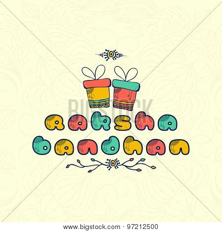Elegant greeting card design with stylish colorful text Raksha Bandhan on  decorated background.