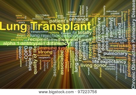 Background concept wordcloud illustration of lung transplant glowing light