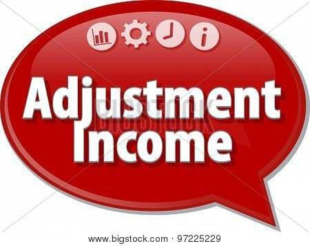 Speech bubble dialog illustration of business term saying Adjustment income