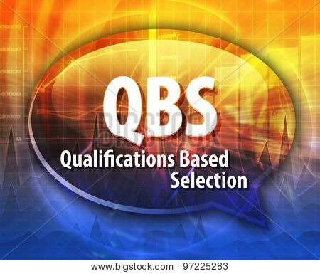 word speech bubble illustration of business acronym term QBS Qualifications Based Selection