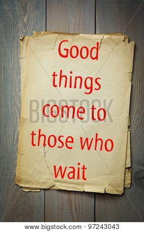 English proverb: Good things come to those who wait. 50 most important english proverbs series