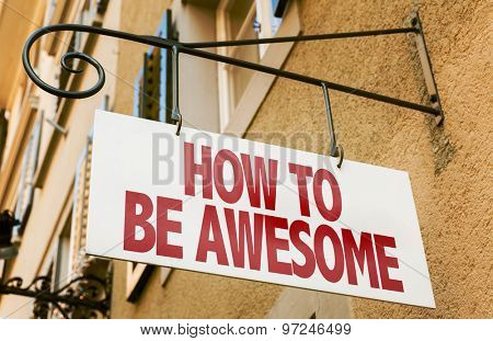 How To Be Awesome sign in a conceptual image