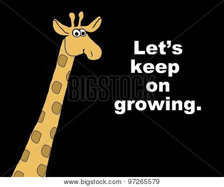 Keep on Growing