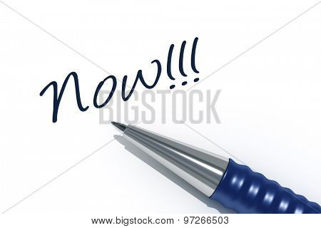 An image of a pen with the message now