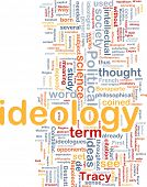 Background concept wordcloud illustration of ideology