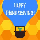Handwriting Text Happy Thanks Giving. Concept Meaning Fixed Day Give Blessing For Harvest And Preced poster