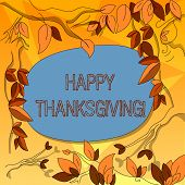 Word Writing Text Happy Thanks Giving. Business Concept For Fixed Day Give Blessing For Harvest And  poster