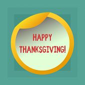 Conceptual Hand Writing Showing Happy Thanks Giving. Business Photo Showcasing Fixed Day Give Blessi poster