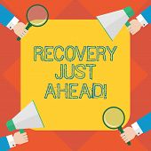 Handwriting Text Writing Recovery Just Ahead. Concept Meaning Return To Normal State Of Health Mind  poster