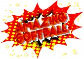 Amazing Softball - Vector Illustrated Comic Book Style Phrase On Abstract Background. poster