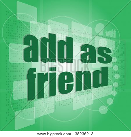 Add As Friend Word On Digital Screen - Social Concept