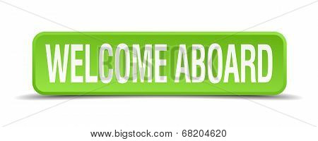Welcome Aboard Green 3D Realistic Square Isolated Button
