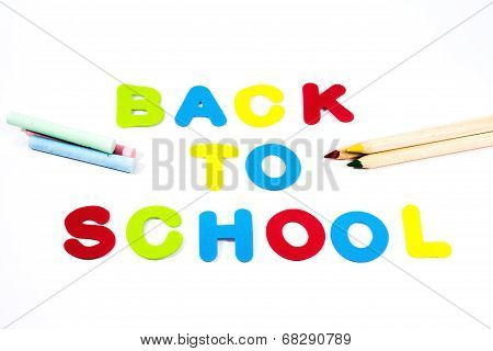 Back To School Letters, Pencils And Chalks.