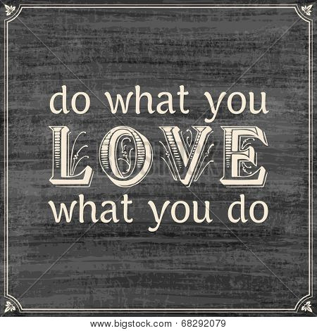 Vector blackboard poster: do what you love, love what you do