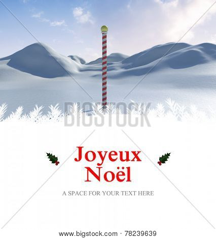 Joyeux noel against snowy land scape with pole