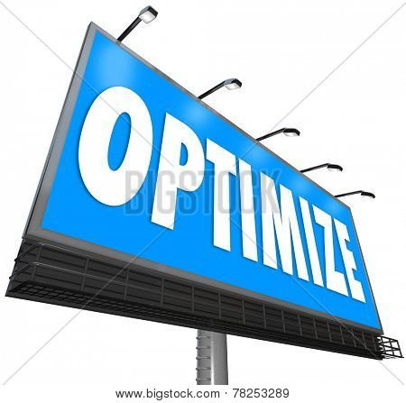 Optimize word on a blue billboard to illustrate search engine optimization tips, advice, information and advice to drive more traffic to your website