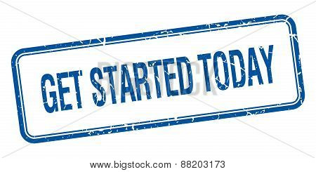 Get Started Today Blue Square Grungy Vintage Isolated Stamp
