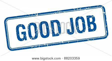 Good Job Blue Square Grungy Vintage Isolated Stamp