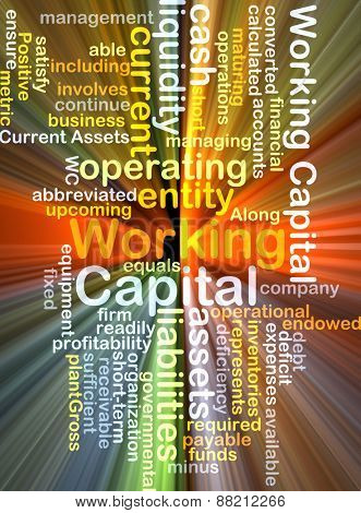 Background text pattern concept wordcloud illustration of working capital glowing light