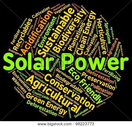 Solar Power Represents Alternative Energy And Sun