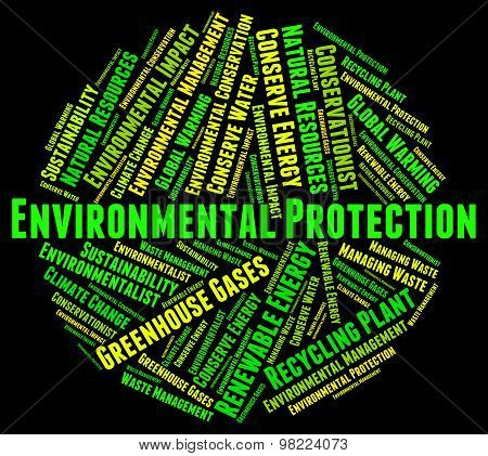 Environmental Protection Means Save Conserving And Word