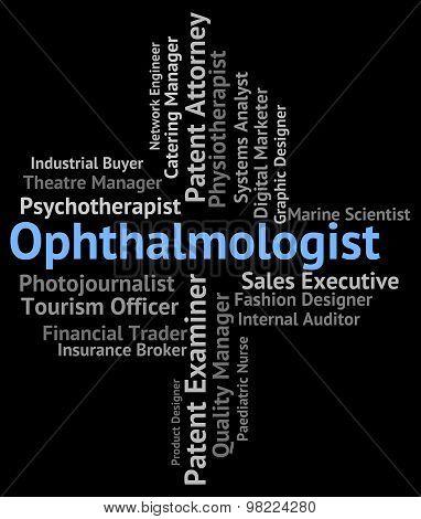Ophthalmologist Job Indicates Optometric Physician And Career