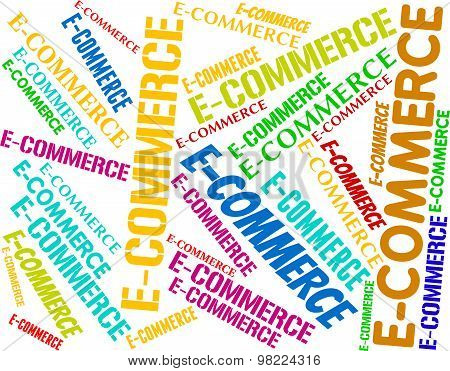 Ecommerce Word Represents Online Business And Biz
