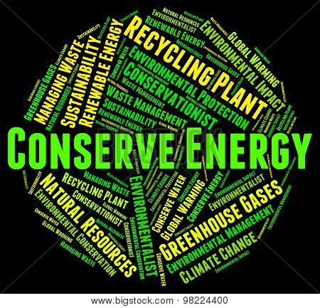 Conserve Energy Shows Power Source And Conservation