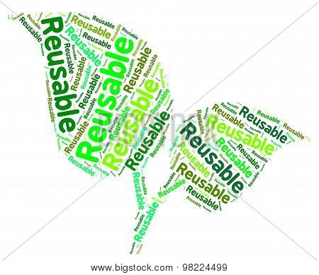Reusable Word Shows Eco Friendly And Recyclable