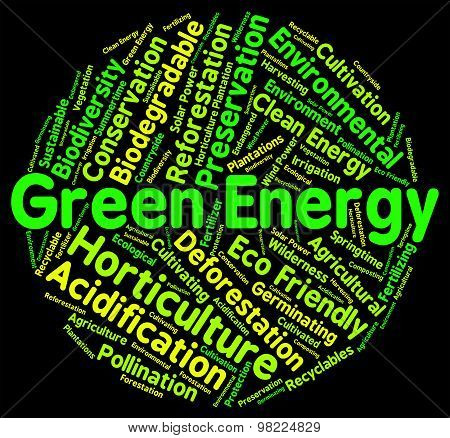 Green Energy Represents Earth Friendly And Eco