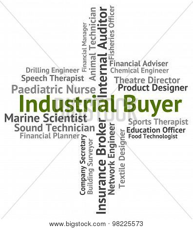 Industrial Buyer Indicates Word Industrialized And Industries