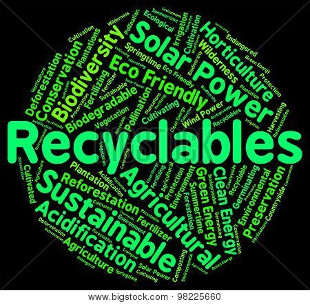 Recyclables Word Shows Eco Friendly And Environmentally