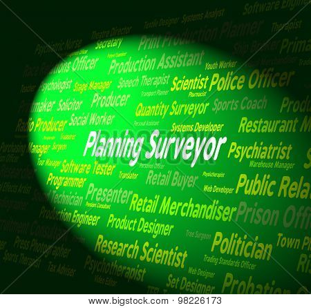 Planning Surveyor Shows Target Surveys And Jobs