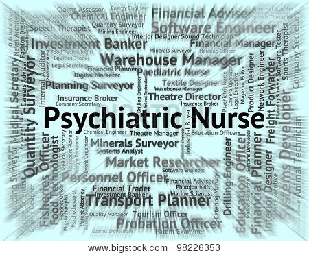 Psychiatric Nurse Indicates Disturbed Mind And Hiring