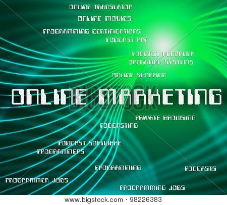 Online Marketing Represents World Wide Web And Advertising