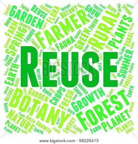 Reuse Word Represents Go Green And Recyclable