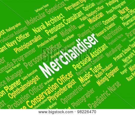 Merchandiser Job Represents Word Tradesman And Hiring