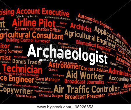Archaeologist Job Shows Words Occupation And Employment