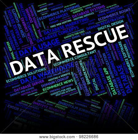 Data Rescue Represents Rescuing Facts And Information